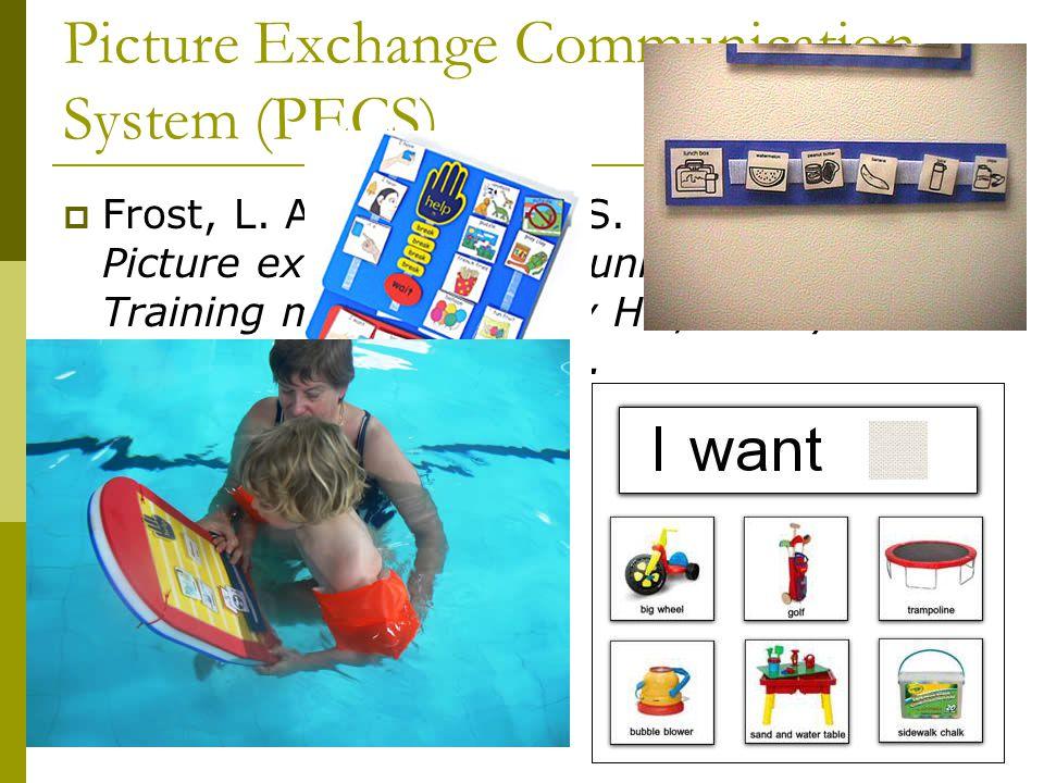 Picture Exchange Communication System (PECS)  Frost, L.