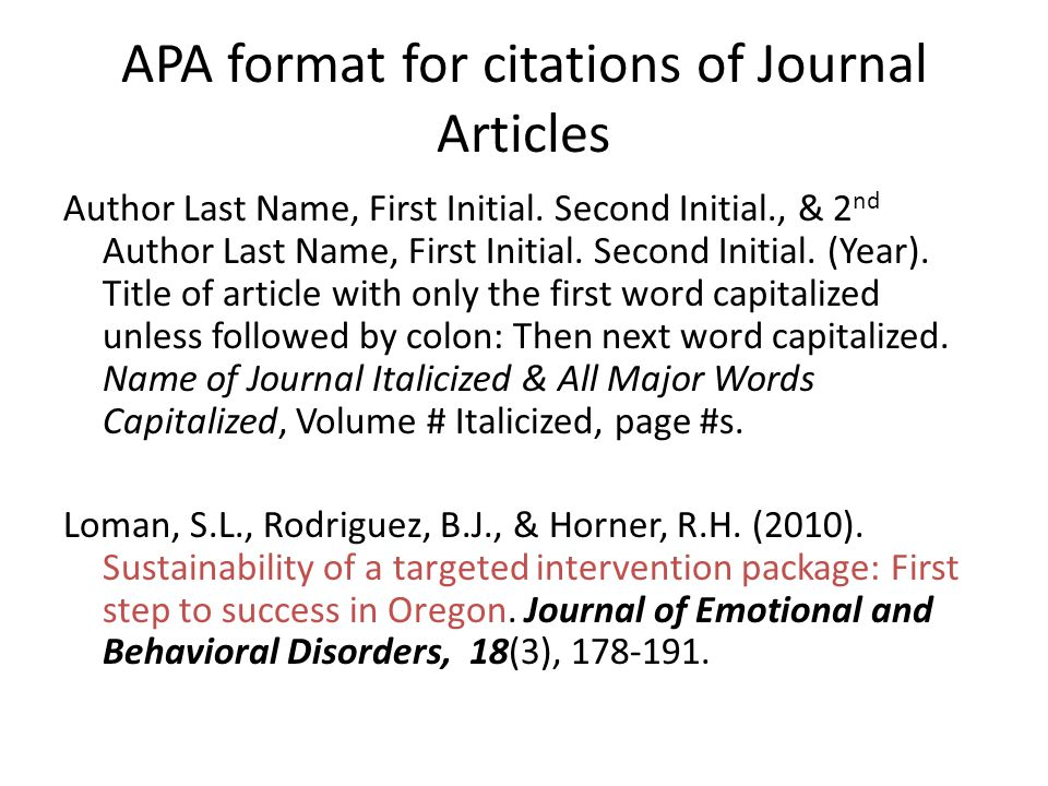 APA format for citations of Journal Articles Author Last Name, First Initial.