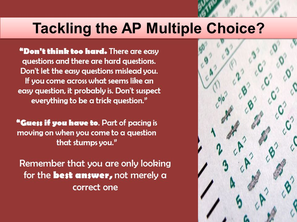 The 5 Most Common AP MC Patterns 1.The straightforward question.