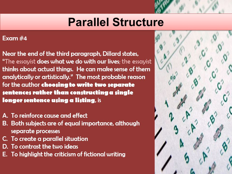 Parallel Structure Exam #8 An example of parallel structure is found in which of the following lines taken from the passage.