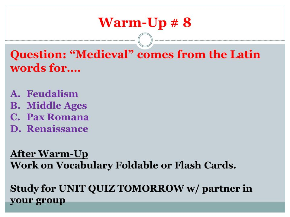 Warm-Up #9 Question: What was the name of the plague that wiped out the Middle Ages.