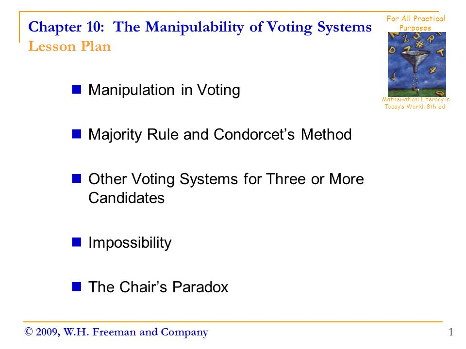 Chapter 10: The Manipulability of Voting Systems Manipulation in Voting 2 Manipulation in Voting  In the process of voting, you misrepresent your actual preferences on your ballot hoping to strategically achieve the election result that you prefer.