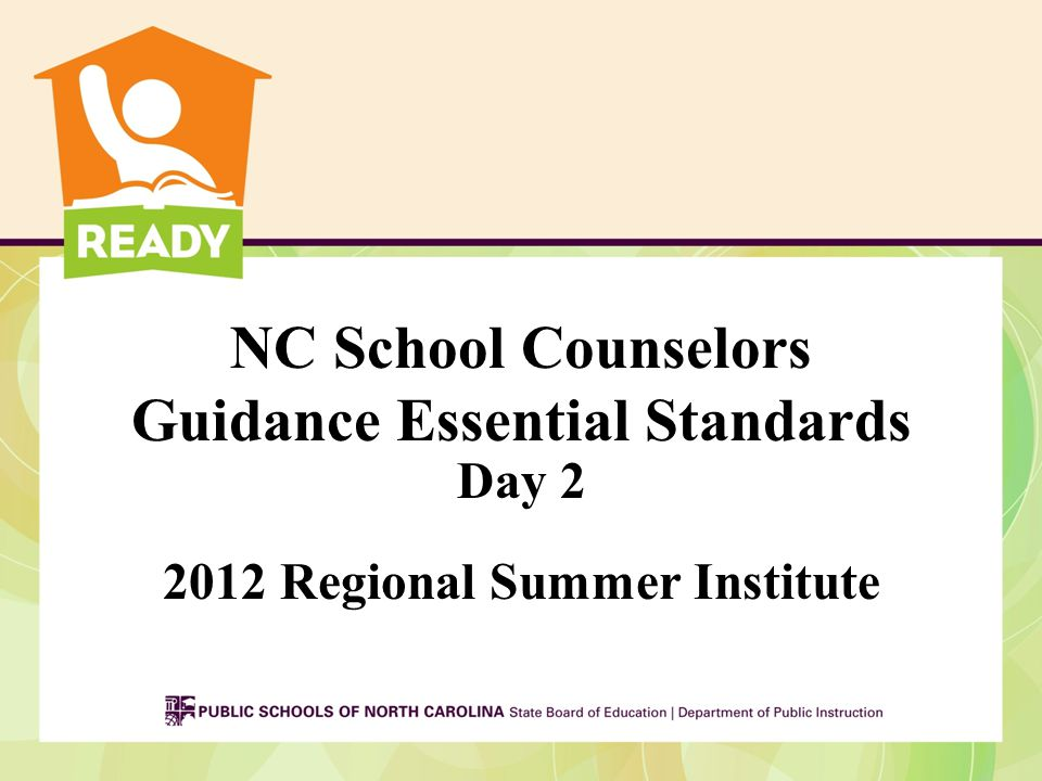 Guidance Essential Standards Linda Brannan, K-12 Student Support Services Consultant Tara Patterson, Educator Recruitment and Development Melanie Honeycutt, Instructional Technology Kim Simmons, NC Educator Evaluation System Consultant
