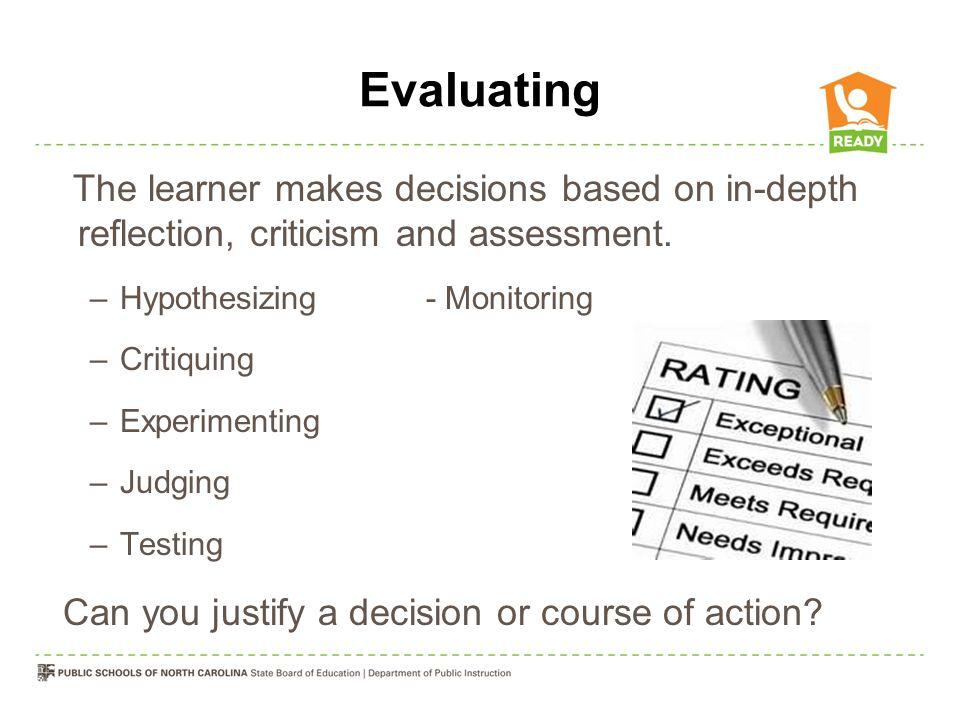 Evaluating Teacher Clarifies Accepts Guides Student Judges Disputes Compares Critiques Questions Argues Assesses Decides Selects Justifies Active participant