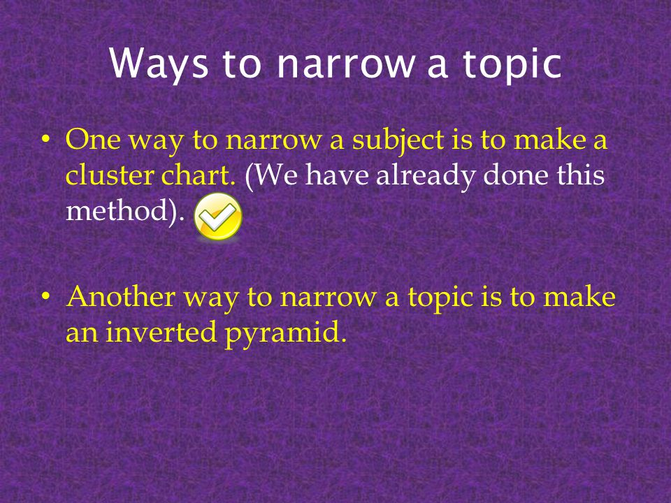 The Inverted Pyramid List the general top at the top (Example: Bumblebees) Now list something specific about the general topic you would like to study (Example: The two types of bumblebees) Now list a question you would like to answer about the broad question above (Example: What are the job functions in the bee colony of the two types of bumblebees.