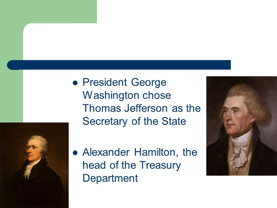 General Henry Knox, Secretary of War Edmund Randolph, first Attorney General This collection of men who advised the president became known as the Cabinet