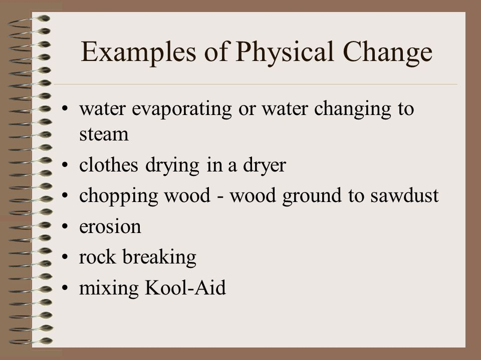 Chemical Change When a chemical change takes place, a new substance is made.