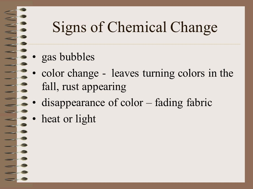 Examples of Chemical Changes fruit rotting, food spoiling rust decay of plants burning wood silver tarnishing car burning gas baking bread