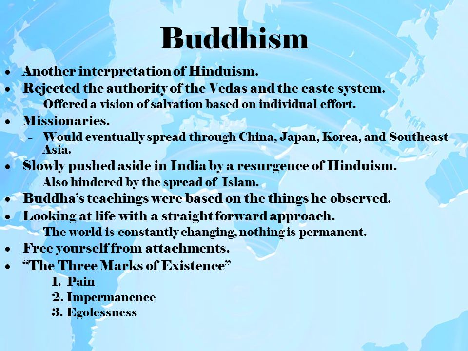 Buddhism Asoka Greatest ruler in the history of India. Originally ruled by force until becoming Buddhist.