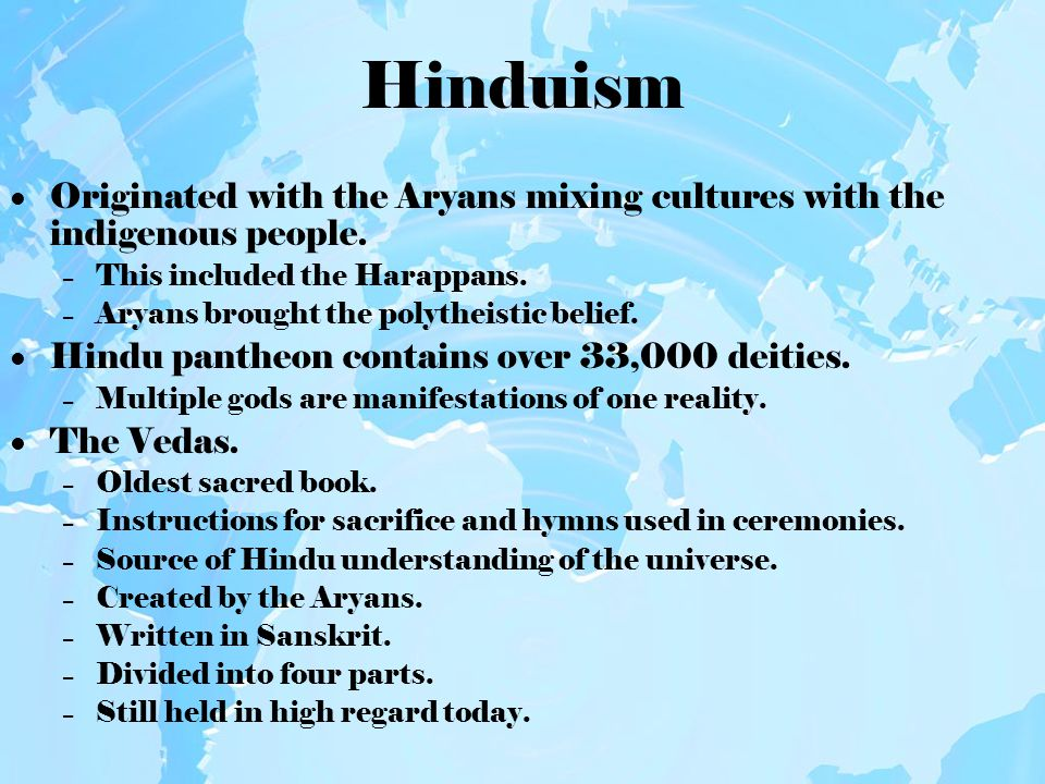 Hinduism The Upanishads – The fourth section of the Vedas.