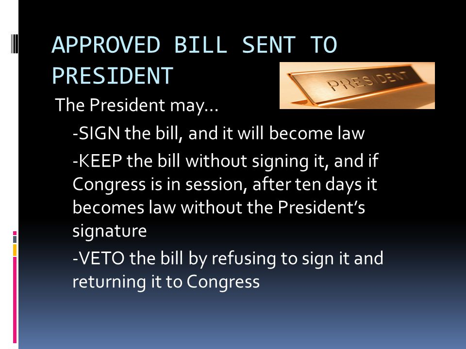 CONGRESSIONAL OVERRIDE Congress can override a president's veto with a two-thirds vote in both houses Overrides usually difficult to get Line-item Veto After a bill becomes a law, it is registered with the National Archives and Records Service