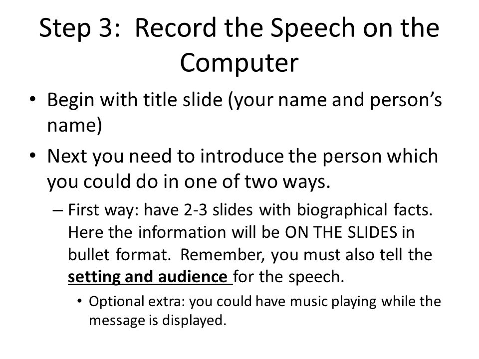 SPEECH REQUIREMENTS REVIEW Introduction (cont'd) – Second way: Have a classmate speak a brief introduction that you write, similar to the role the MC at a formal speaking situation would play.