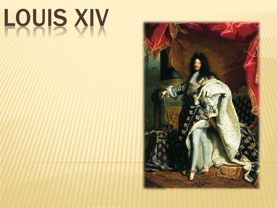  His name was Louis-Dieudonné de France  5 September 1638 – 1 September 1715  He reign 72 years in France (THE LARGEST REIGN DOCUMENTED)  He liked the EXPENCIVE paintings and to dress like a king and more…
