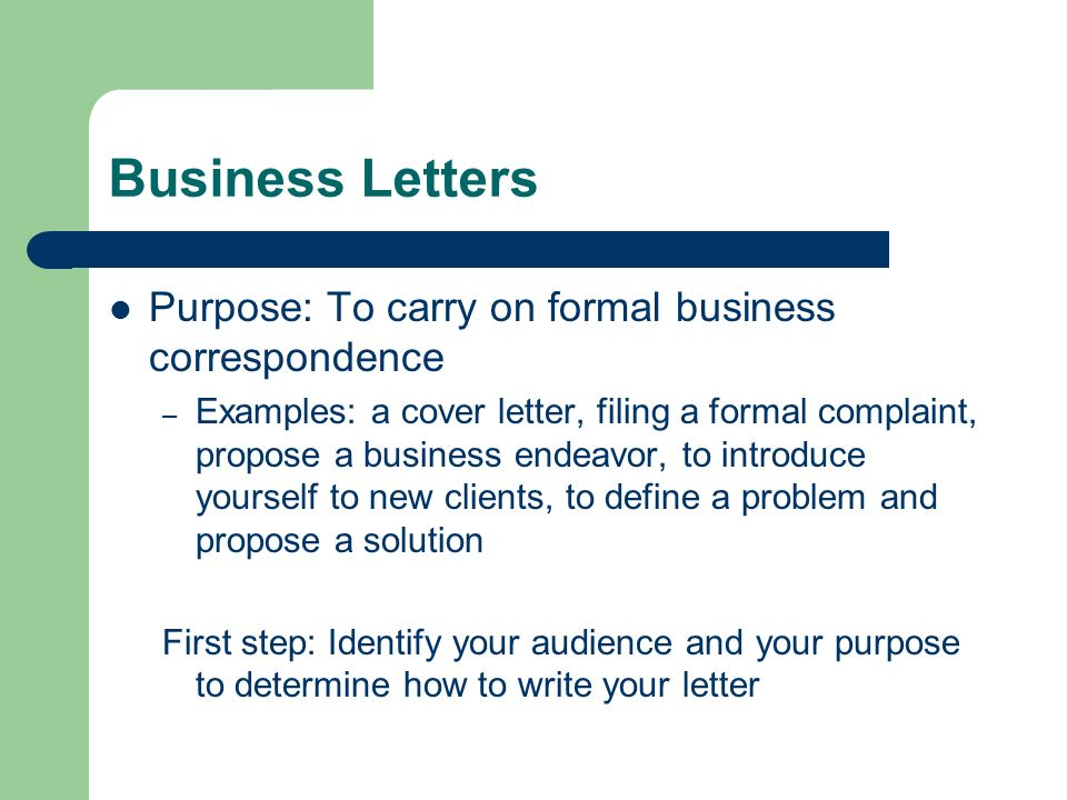 Components of a Business Letter Senders Address Date Recipients Address Salutation First paragraph (Introduction) – Friendly greeting – State main point (but dont go into detail yet) Body – Supporting details to justify your purpose.