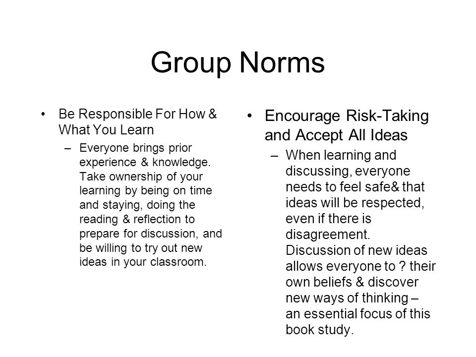 Group Norms - contd Be Your Own Watchdog –Monitor and manage your participation to prevent contributing too much or too little.