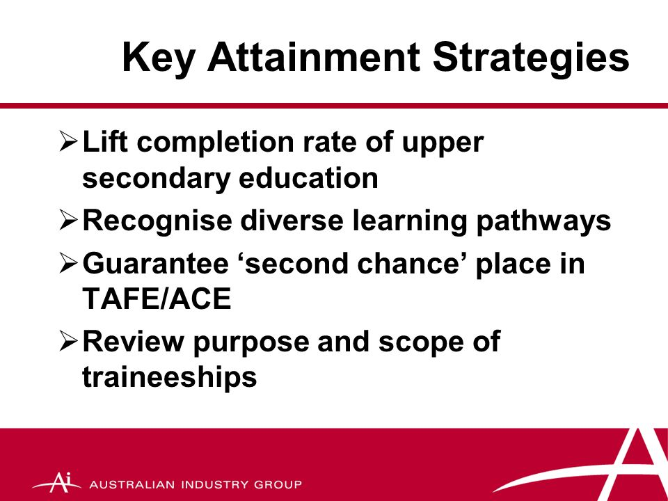 Key Development Strategies  Personal support for potential school leavers to make successful transition  Improve teacher support and preparation for 'hard to teach' students  An Indigenous presence in schools and support for Indigenous students/communities