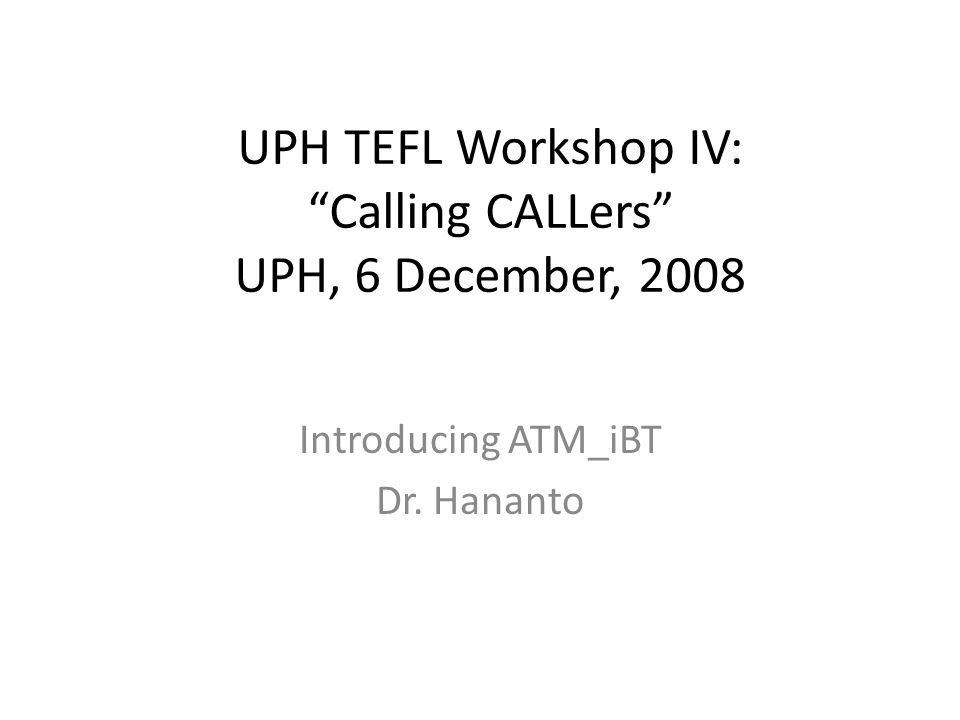 Topics: Introduction Installing ATM_iBT Using the ATM-iBT Creating simple ATM questions* Creating paper-based tests* Sharing exercises online*