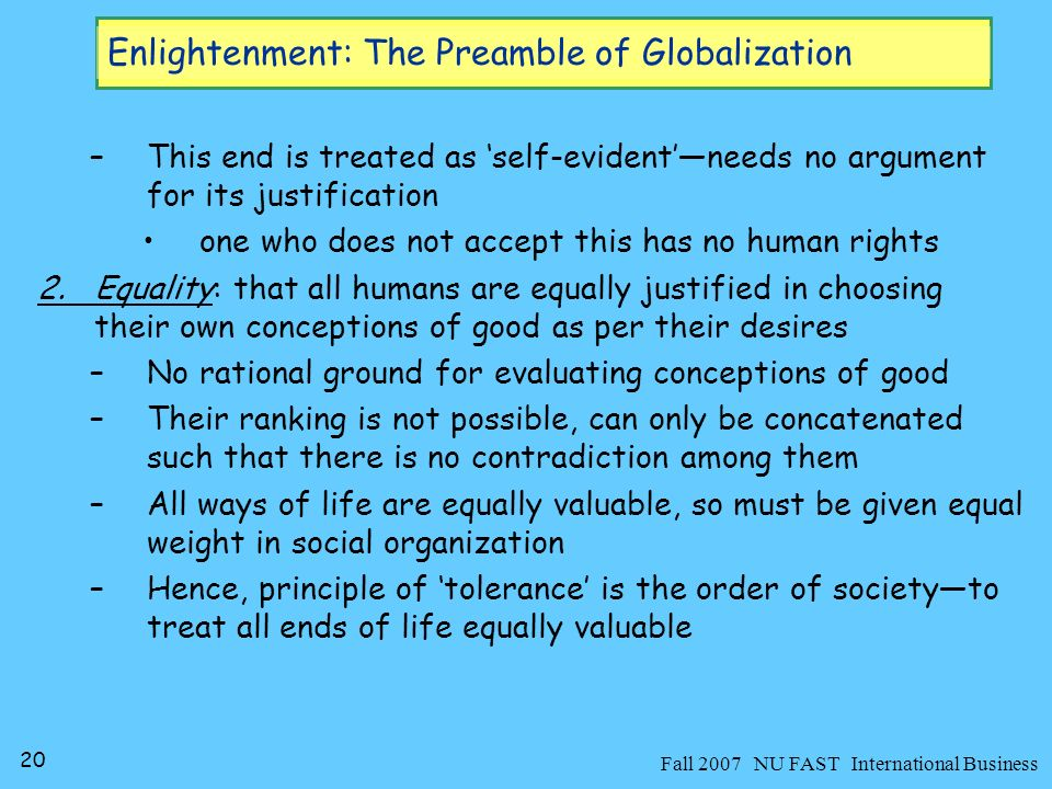 21 Fall 2007 NU FAST International Business Enlightenment: The Preamble of Globalization 3.