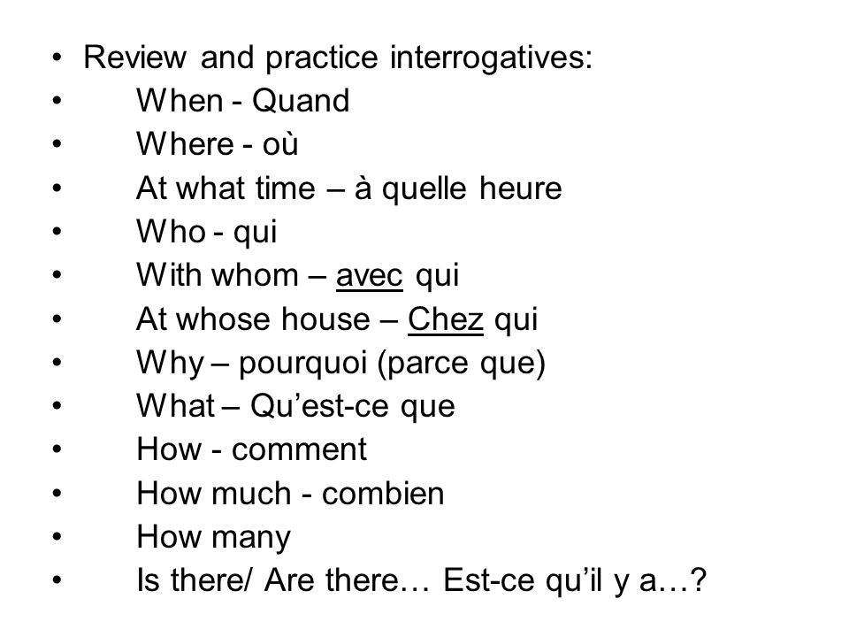 Question formation: QW + EST-CE QUE + SUBJECT (TU) + VERB + ROS?