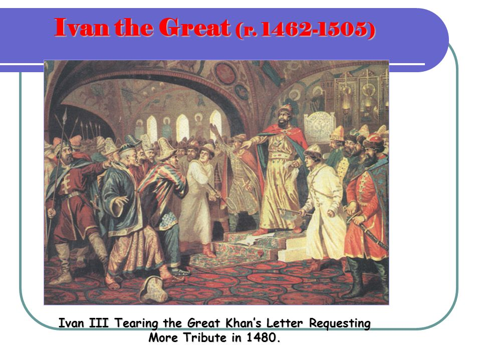 Ivan III 1462-1505 1472: married Sophia, niece of last Byzantine emperor Moscow becomes 3 rd Rome New holy city Autocratic rule