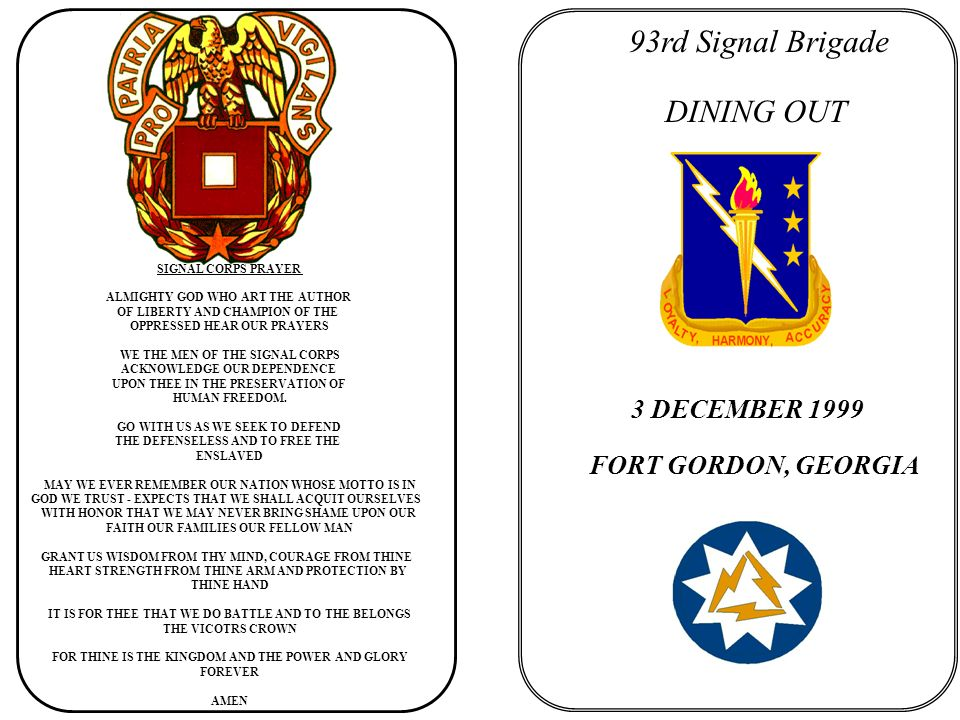 1800 COCKTAILS 1845CALL TO MESS 1900POST COLORS 1905INVOCATION 1910WELCOME AND TOASTS / HONORS TO FALLEN COMRADES 1920GROG BOWL CEREMONY 1940DINNER & HOLIDAY CAROLS CAROLING COMPANY CDRS DIAMONDS IN THE ROUGH 2100INTERMISSION 2115RECALL TO MESS 2120ENTERTAINMENT SKITS (56th, 63rd, 67th & HHC, 93rd) 2145INTRODUCTION OF GUEST SPEAKER 2200GIFT TO GUEST SPEAKER 2210CLOSING OF THE MESS 2215BENEDICTION 2220RETIRE THE COLORS 2230INFORMAL SOCIAL PROGRAM OF EVENTS Rules and Protocol of the Mess Each member of the mess should arrive no later than 1800 to have ample time to go through the receiving line and to socialize before dinner is served.