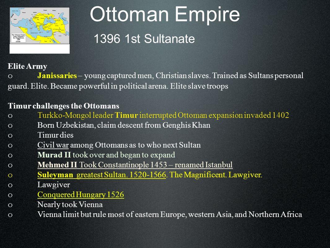 Ottoman Empire Ottoman Govt and Society o Sultans – o Grand viziers.