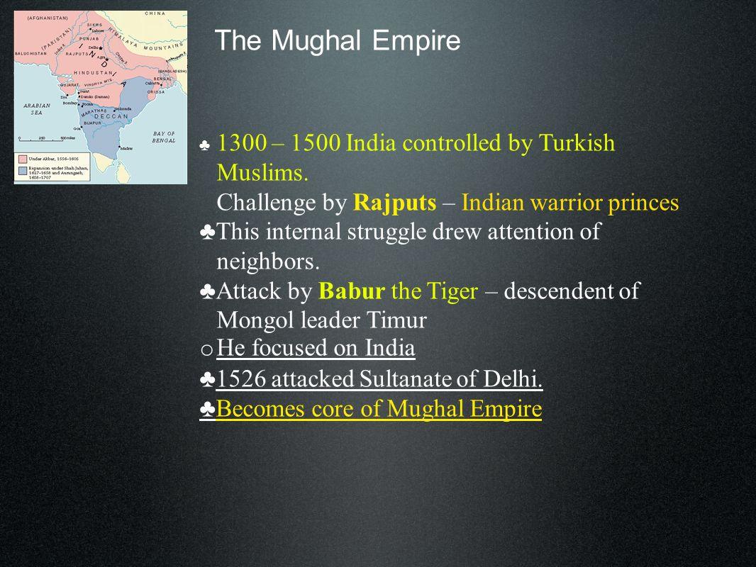The Mughal Empire Ruler Akbar 1556-1603.