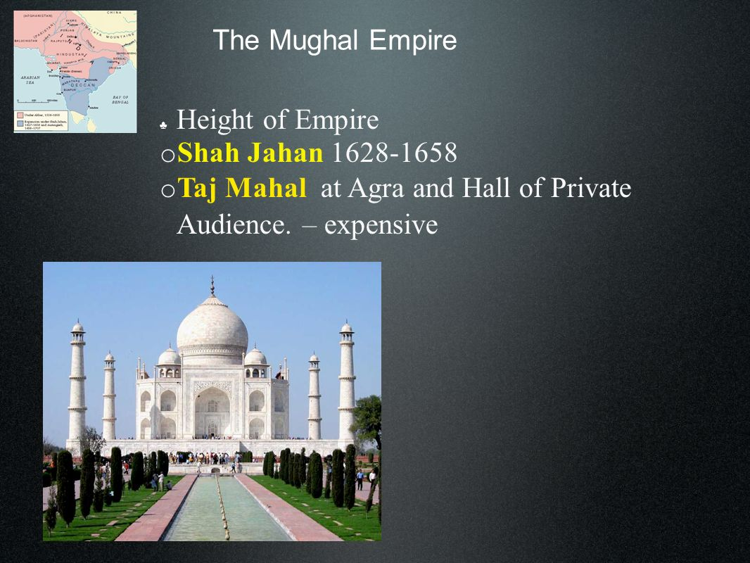The Mughal Empire o Mystic Nanak united – Sikh faith Devotion to one God Lack of idols Less rigid social sys Conflicted with Hindu beliefs 1600s Sikhs become militant *enemies of Mughal Empire and Muslims