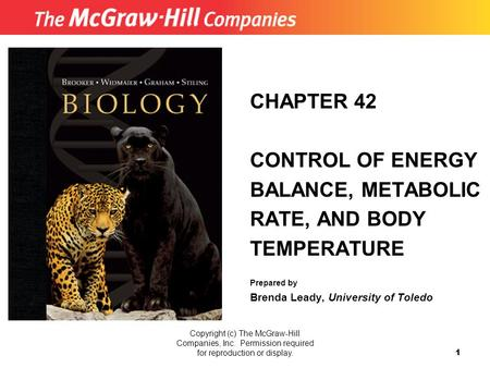 Copyright (c) The McGraw-Hill Companies, Inc. Permission required for reproduction or display. 1 CHAPTER 42 CONTROL OF ENERGY BALANCE, METABOLIC RATE,