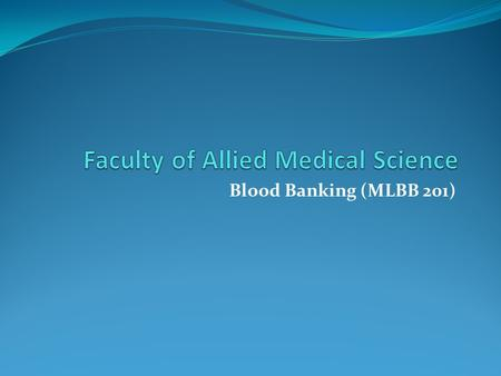 Blood Banking (MLBB 201). Changes that occur in Stored Blood Prof. Dr. Nadia Aly Sadek Prof. in Haematology and Director of Blood Bank Centre, Medical.