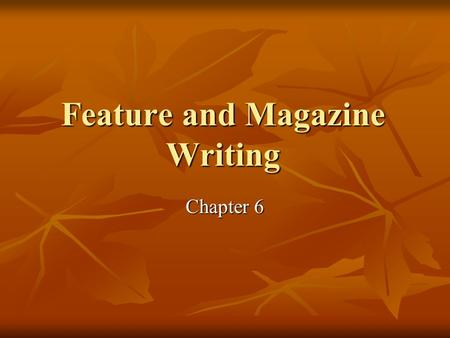 "Feature and Magazine Writing Chapter 6. Long outline Let a week pass if you have the time Let a week pass if you have the time ""When you're embroiled."