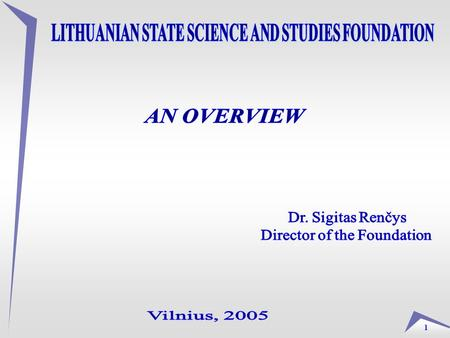 1. 2 3 BASIC LEGAL ACTS OF LITHUANIA IN THE SPHERE OF SCIENCE AND STUDIES 1. Law on Higher Education (Seimas of the Republic of Lithuania | Law | VIII-1586.