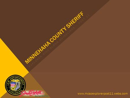 MINNEHAHA COUNTY SHERIFF EXPLORER RIDE ALONG GUIDELINES ~ POST 11 www.mcsoexplorerpost11.webs.com.