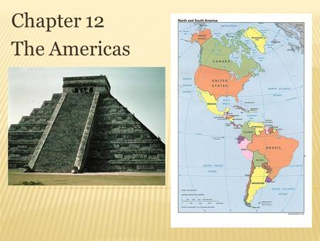 Chapter 12 The Americas.  Paleoindian Americans  Amerindians first crossed Beringia land bridge about 30,000-10,000 BCE  Clovis Culture – earliest-known.