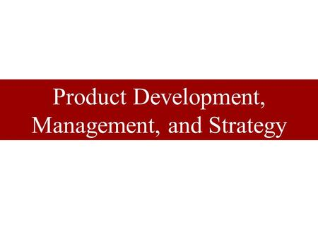Product Development, Management, and Strategy. Product Lines Defined Proprietary or catalog: Standard products offered to many customers and usually inventoried.
