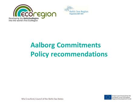 Mia Crawford, Council of the Baltic Sea States Aalborg Commitments Policy recommendations.