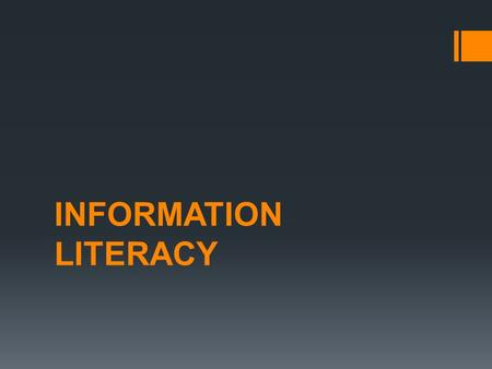 INFORMATION LITERACY. What is information?  Information is knowledge derived from data  Knowledge is data that an individual recognizes as relevant.