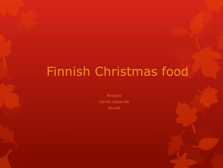 Finnish Christmas food Recipes Carrot casserole Rosolli.
