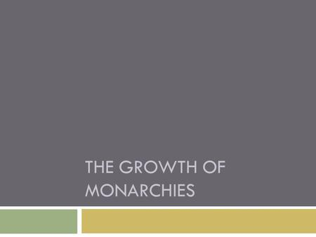 THE GROWTH OF MONARCHIES. 1. English Monarchy a. Anglo-Saxon England i. Rulers were descendents of the Angles and Saxons who invaded the island in the.