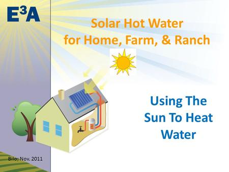 Solar Hot Water for Home, Farm, & Ranch Using The Sun To Heat Water Bilo; Nov. 2011.