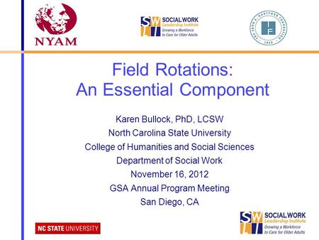 Field Rotations: An Essential Component Karen Bullock, PhD, LCSW North Carolina State University College of Humanities and Social Sciences Department of.