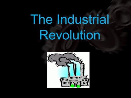 Using your m62 template The Industrial Revolution.
