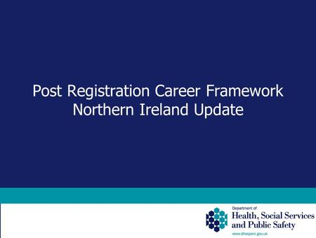 Post Registration Career Framework Northern Ireland Update.