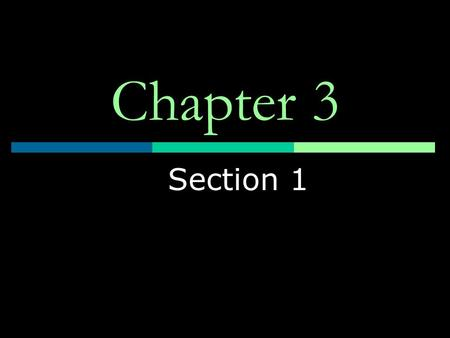 Chapter 3 Section 1. The Earth as a System  The earth is an integrated system that consists of rock, air, water, and living things that all interact.