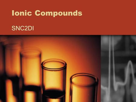Ionic Compounds SNC2DI. Terms to Know Valence –The combining capacity of an element Valence shell –The outer electron shell of an atom, the electrons.