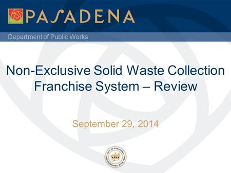 Department of Public Works Non-Exclusive Solid Waste Collection Franchise System – Review September 29, 2014.