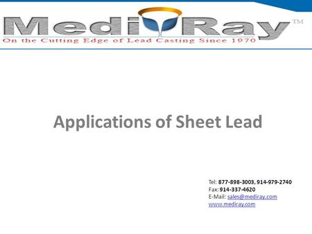 Tel: ​877-898-3003, ​914-979-2740 Fax: 914-337-4620    Applications of Sheet Lead.