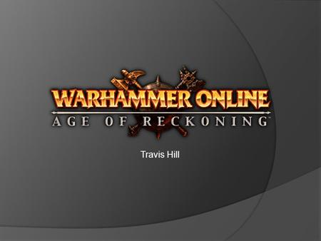 Travis Hill. Game Information  Company & Author: Mythic Entertainment / EA Games  Type of game: MMORPG  Price: $49.99 + $14.99/mo  Minimum stated.