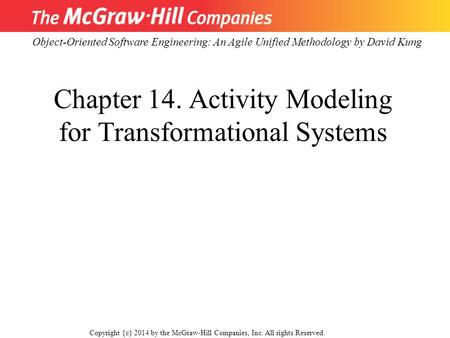 Chapter 14. Activity Modeling for Transformational Systems