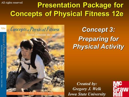 1Concepts of Physical Fitness 12e Presentation Package for Concepts of Physical Fitness 12e Concept 3: Preparing for Physical Activity Created by: Gregory.